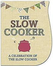 The Slow Cooker Cook Book - 100 recipes and over