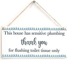 This House has Sensitive Plumbing Thank You for