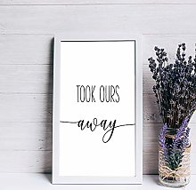 Took Ours Away wood sign Nursery Print sign