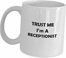 Trust Me Im A Receptionist Coffee Mug Cup Gifts -