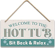 Welcome To The Hot Tub Sit Back And Relax Vintage