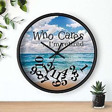 WHO CARES I'm RETIRED Silent Beach Clock
