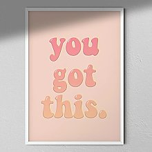 You Got This - Positive Print | Motivational